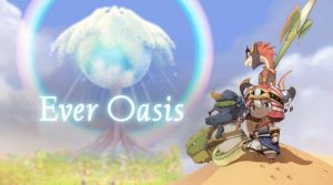 Ever Oasis Release Date Announced