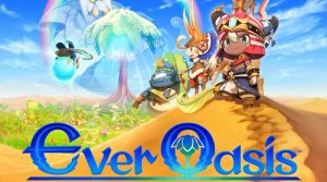 VIDEOS: Ever Oasis Japanese Overview & Greetings From The Oasis Part 3