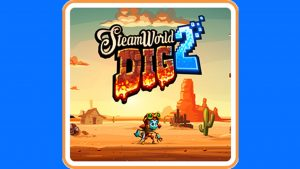 SteamWorld Dig 2 (Switch) Game Hub