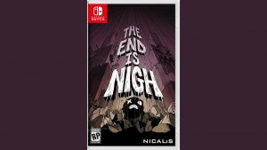 The End Is Nigh (Switch) Game Hub