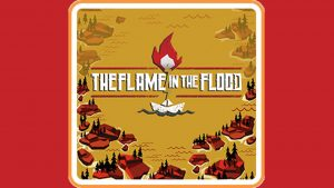 Flame In the Flood: Complete Edition (Switch) Game Hub