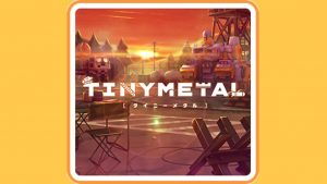 Tiny Metal (Switch) Game Hub