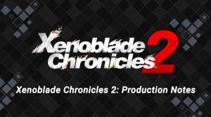 Xenoblade Chronicles 2 Director Talks More About The Game