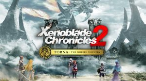 Video Update: Xenoblade Chronicles 2 Expansion Pass & Torna