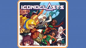 Iconoclasts (Switch) Game Hub