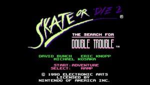 Skate Or Die 2 (NES) Game Hub